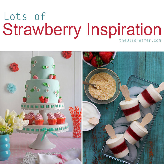 Strawberry Season Inspiration