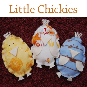 Sewing Project ~ Little Chickies {Whimsical Whimsies}