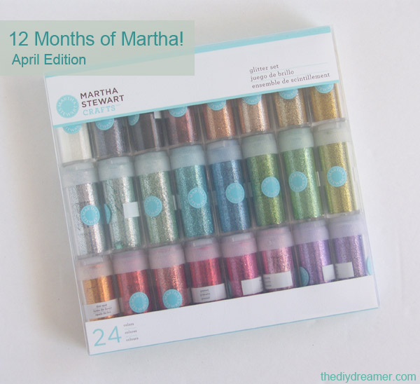 12 months of martha april supplies the d i y dreamer for Martha stewart crafts glitter set