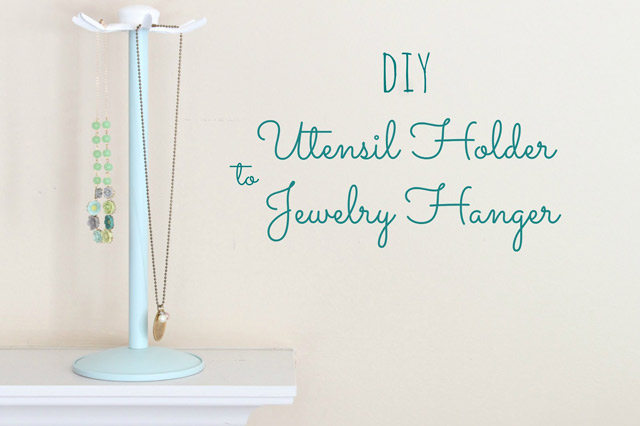 DIY Utensil Holder to Jewelry Hanger