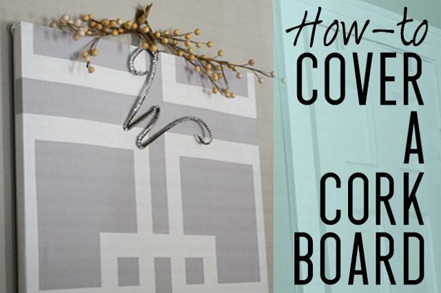 How to cover a cork board