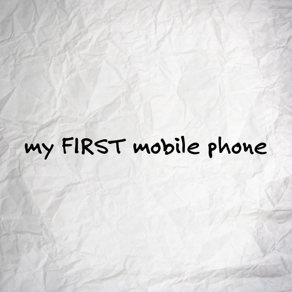 My FIRST Mobile Phone – TELUS