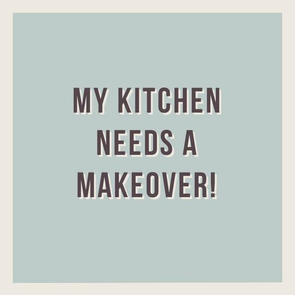 My kitchen needs a makeover