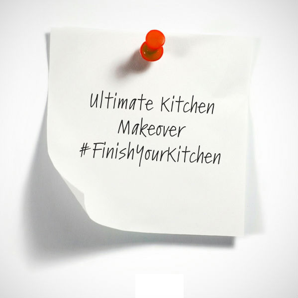 Dreaming of an Ultimate Kitchen Makeover? #FinishYourKitchen