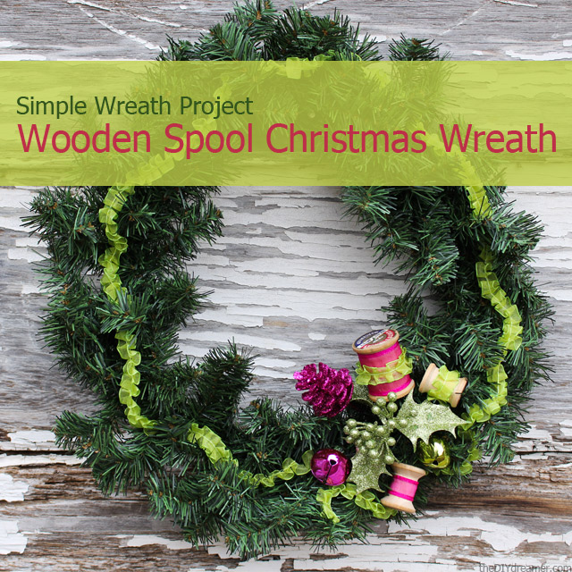Wooden Spool Christmas Wreath - Tutorial - theDIYdreamer.com