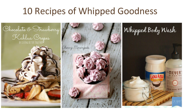 10 Recipes of Whipped Goodness