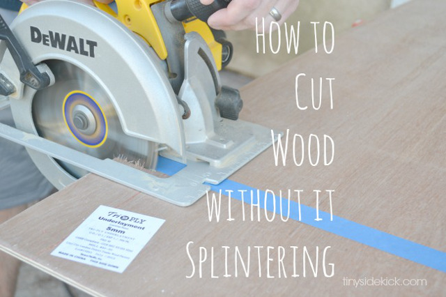 How to cut wood without splintering it