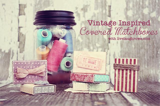 Vintage Inspired Covered Matchboxes - livelaughrowe.com