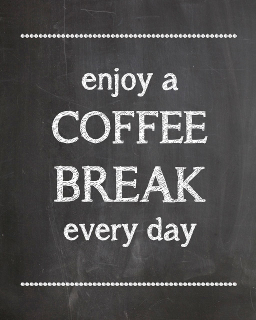 Enjoy a Coffee Break every day - Free Printable - thediydreamer.com