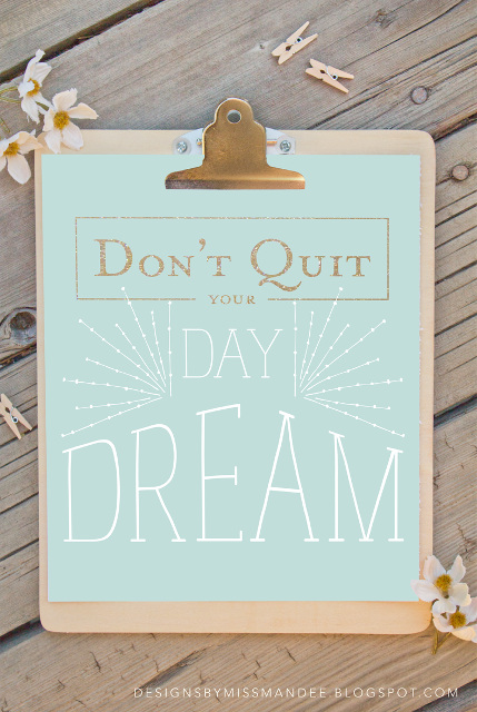 Don't Quit Your Day Dream – Free Printable