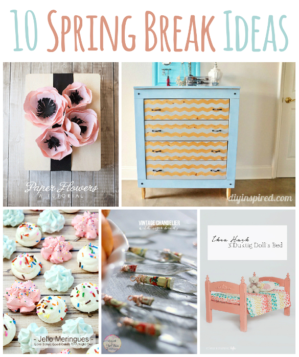 10 Spring Break Ideas to keep you and the kids busy!