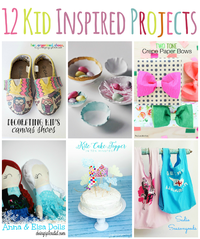 12 Kid Inspired Projects that you can make!