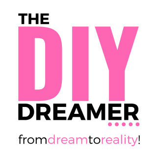 The DIY Dreamer - From Dream To Reality