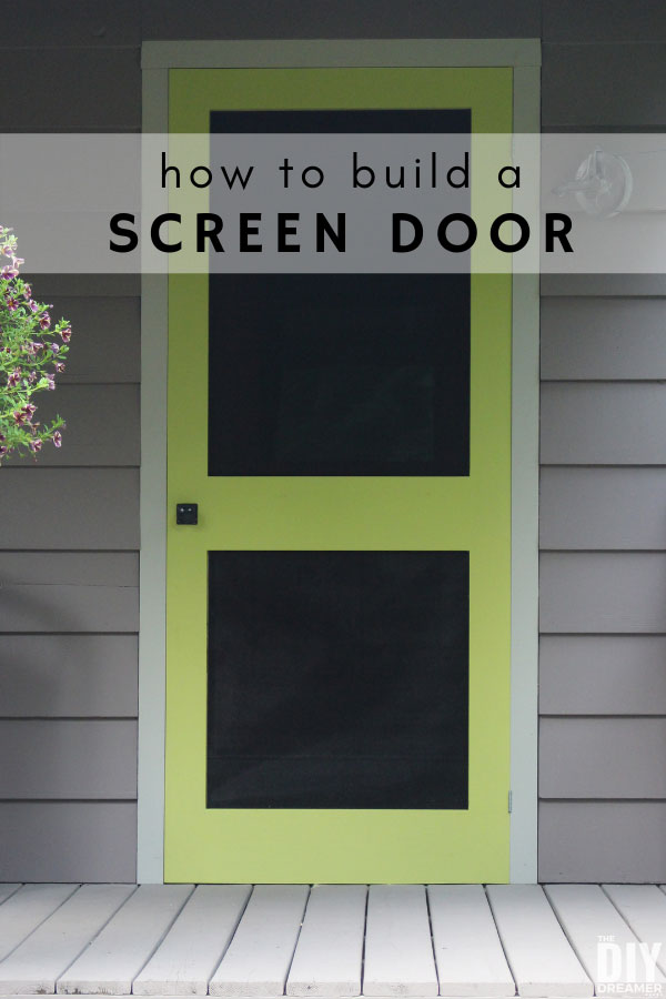 How to build a screen door for your home. Step by step tutorial to build a custom DIY screen door.