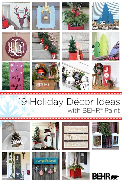 19 Holiday Decor Ideas with BEHR Paint. 19 GREAT DIY Outdoor Holiday projects! You'll want to make them all!