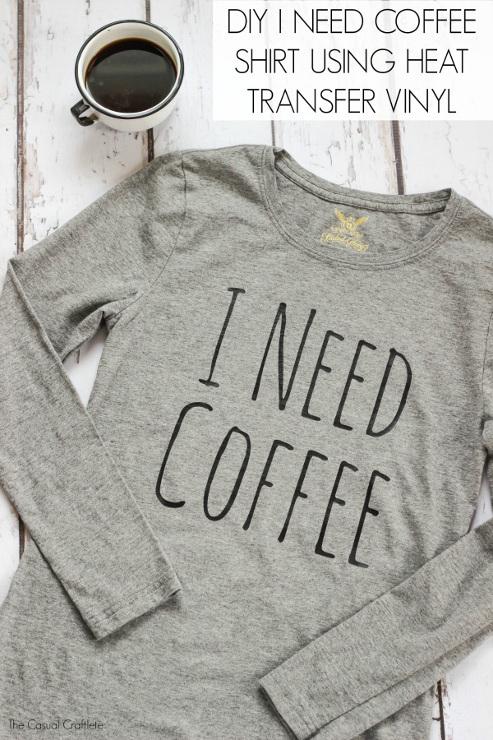 DIY I Need Coffee Shirt