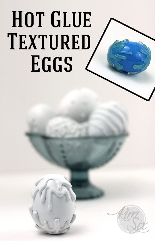 Three Dimensional Textured Easter Eggs With Hot Glue