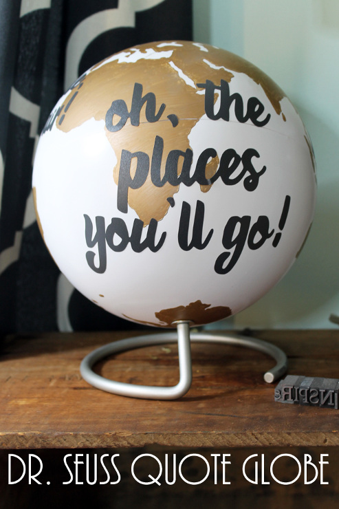 Dr. Seuss Quote Globe - Oh, the places you'll go!