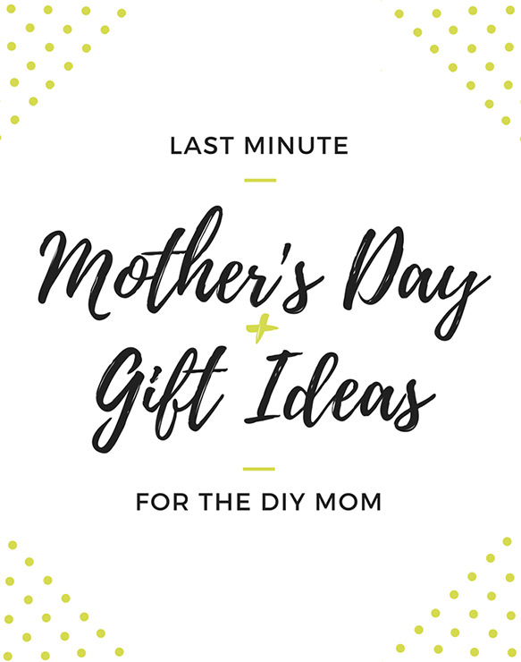 Great Mother's Day gift ideas for a DIY Mom. These gifts will make her happy.