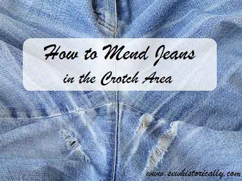 How To Mend Your Jeans (In The Crotch Area)