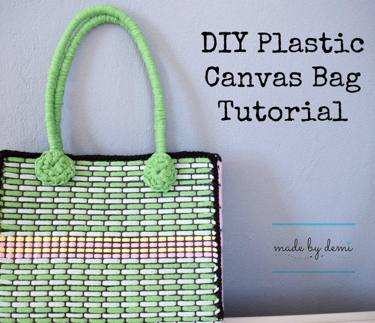 DIY Plastic Canvas Bag Tutorial