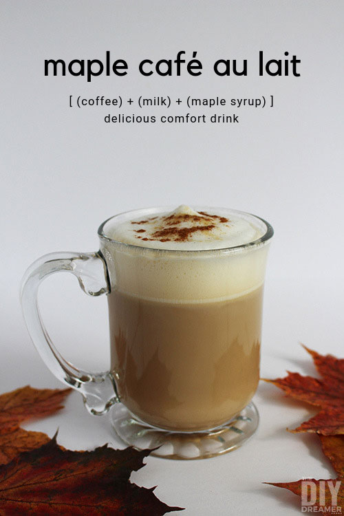 Comfort Drink - Maple Cafe au Lait recipe. Tasty drink for cold weather.