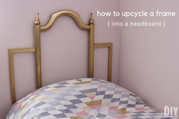 Learn how to upcycle a frame into a headboard. DIY headboard tutorial.