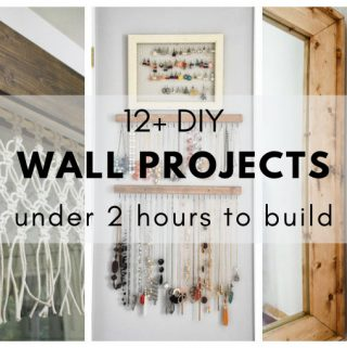 12+ DIY Wall Projects for your home that take less than 2 hours to build.
