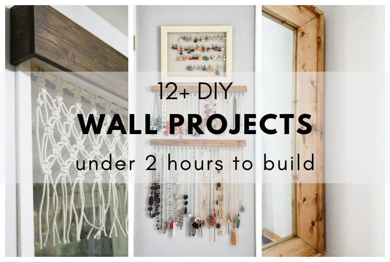 12 Diy Wall Projects Less Than 2 Hours To Build The Diy