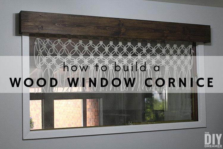 How To Build A Wood Window Cornice The Diy Dreamer