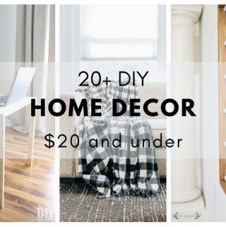 20+ DIY Home Decor Ideas $20 and under - The DIY Dreamer