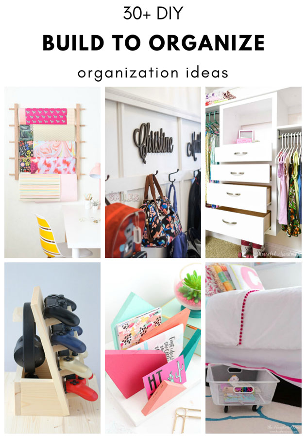 DIY Organization Ideas Build to Organize